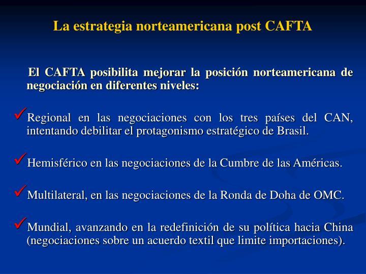 La estrategia norteamericana post CAFTA