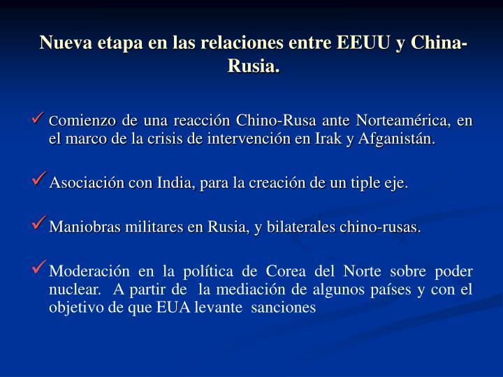 Nueva etapa en las relaciones entre EEUU y China-Rusia.