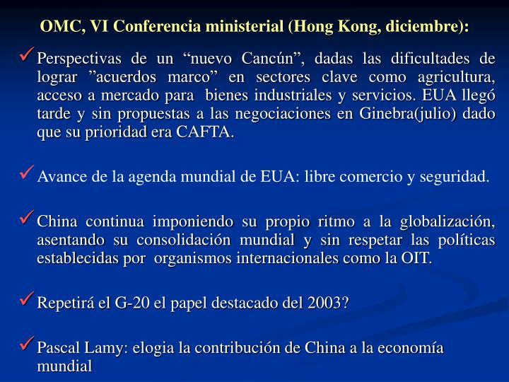 OMC, VI Conferencia ministerial (Hong Kong, diciembre):