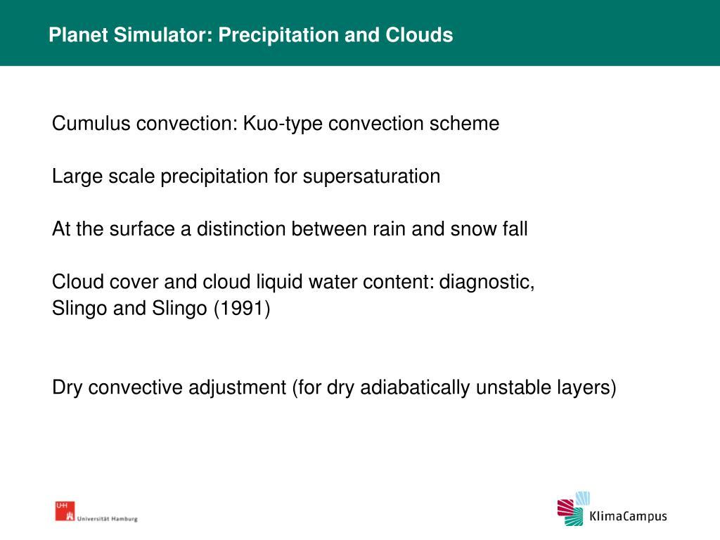 Planet Simulator: Precipitation and Clouds