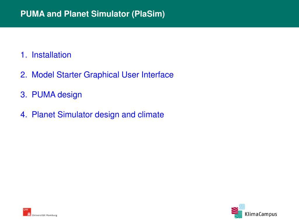 PUMA and Planet Simulator (PlaSim)