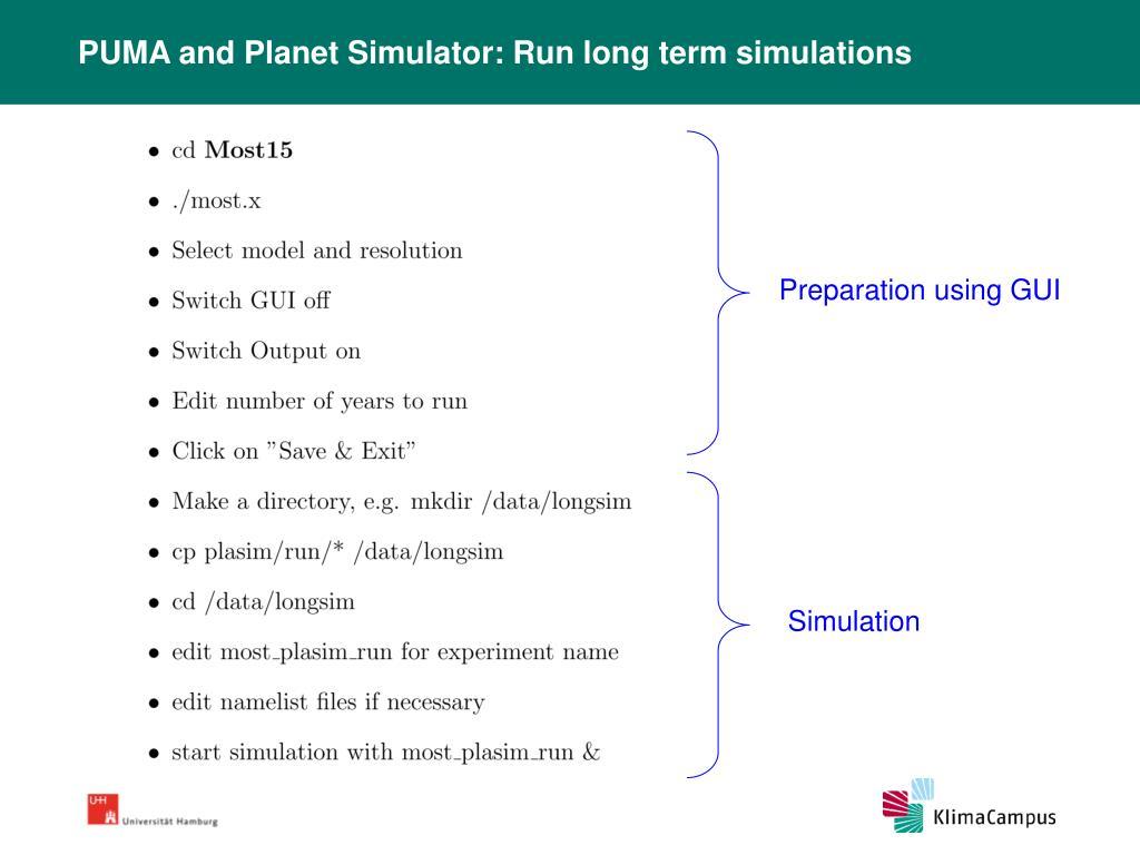 PUMA and Planet Simulator: Run long term simulations