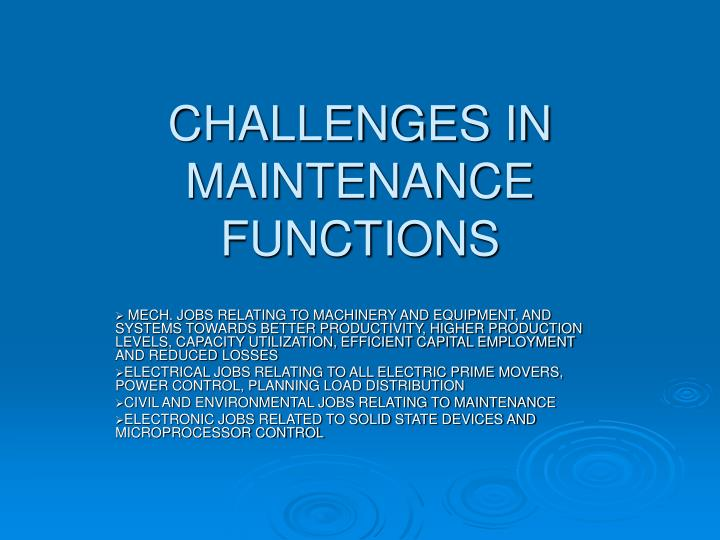 Challenges in maintenance functions