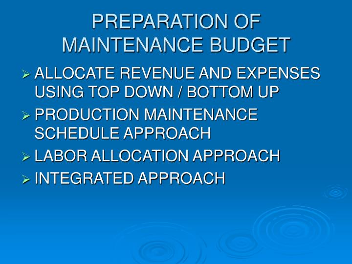 PREPARATION OF MAINTENANCE BUDGET