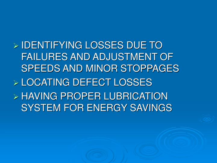 IDENTIFYING LOSSES DUE TO FAILURES AND ADJUSTMENT OF SPEEDS AND MINOR STOPPAGES