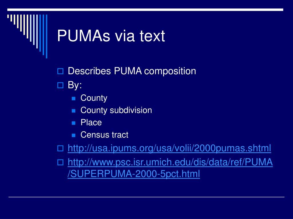 PUMAs via text