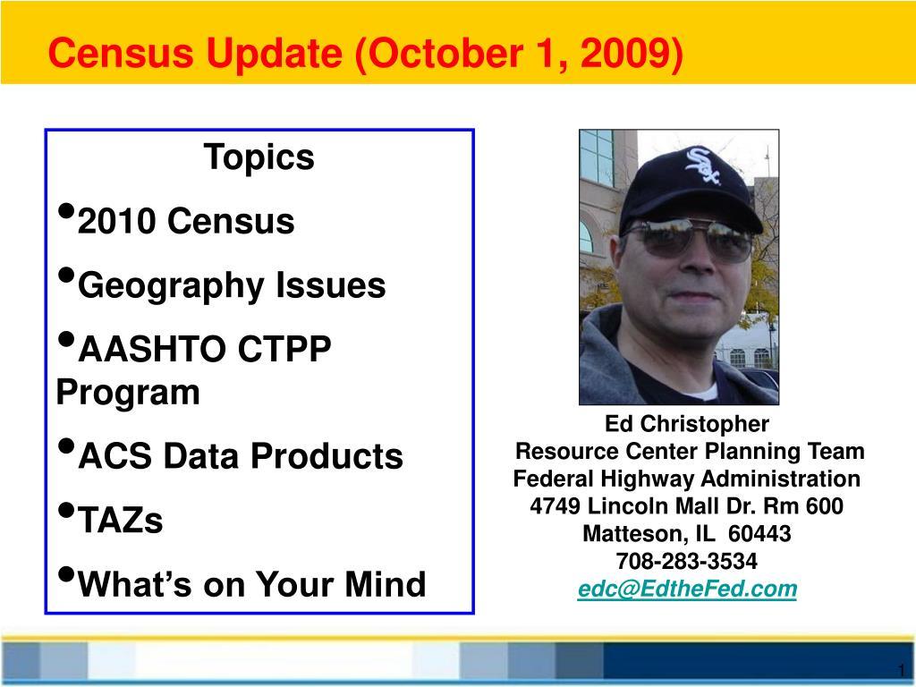 Census Update (October 1, 2009)