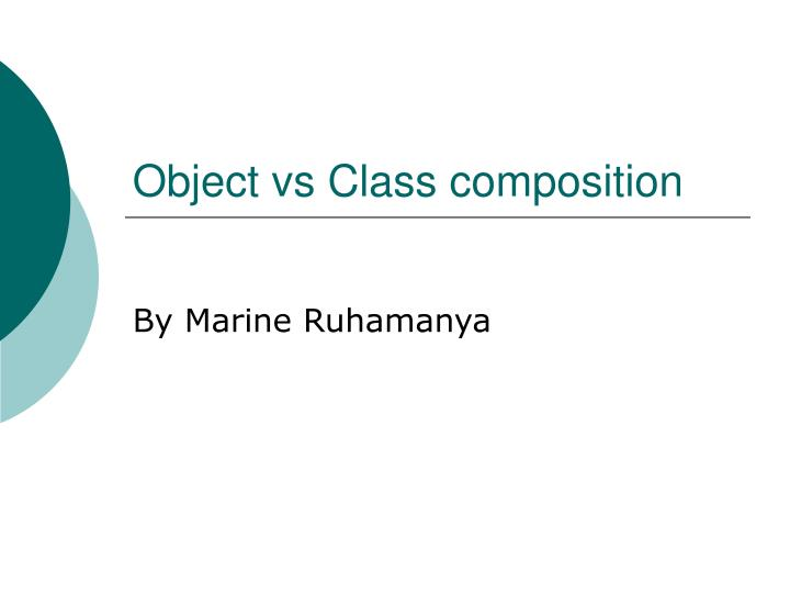 Object vs class composition