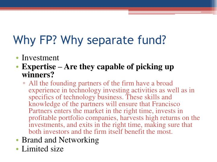 Why FP? Why separate fund?