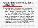 active remote control zone active rcz