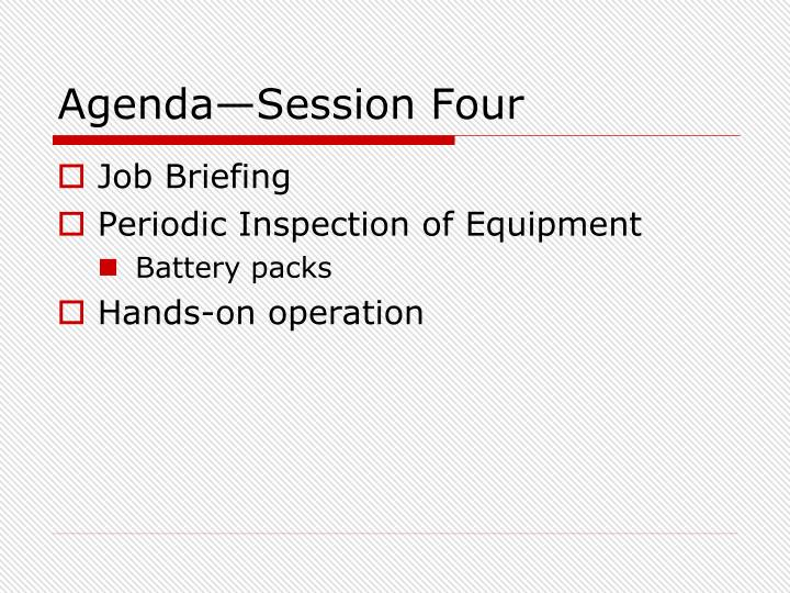 Agenda—Session Four