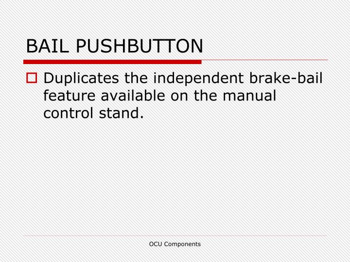 BAIL PUSHBUTTON