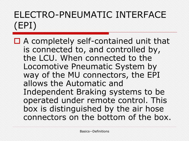 ELECTRO-PNEUMATIC INTERFACE (EPI)