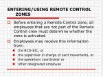 entering using remote control zones