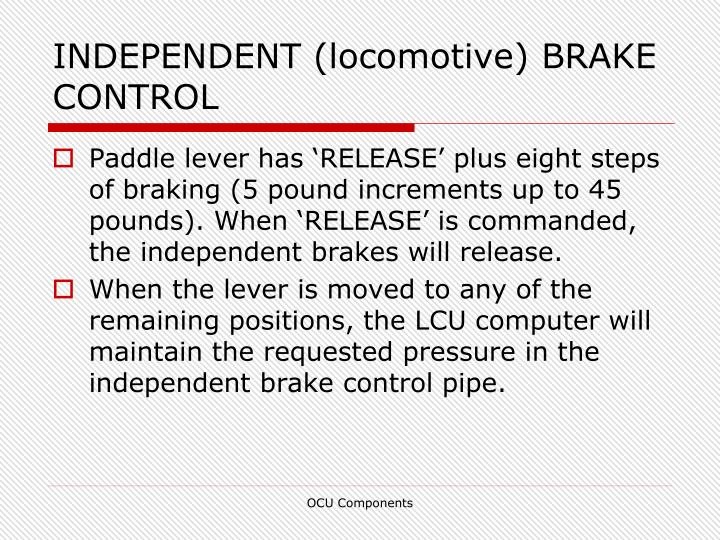 INDEPENDENT (locomotive) BRAKE CONTROL