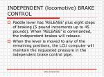 independent locomotive brake control