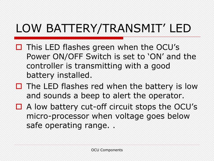 LOW BATTERY/TRANSMIT' LED