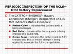 periodic inspection of the rcls ocu battery replacement1