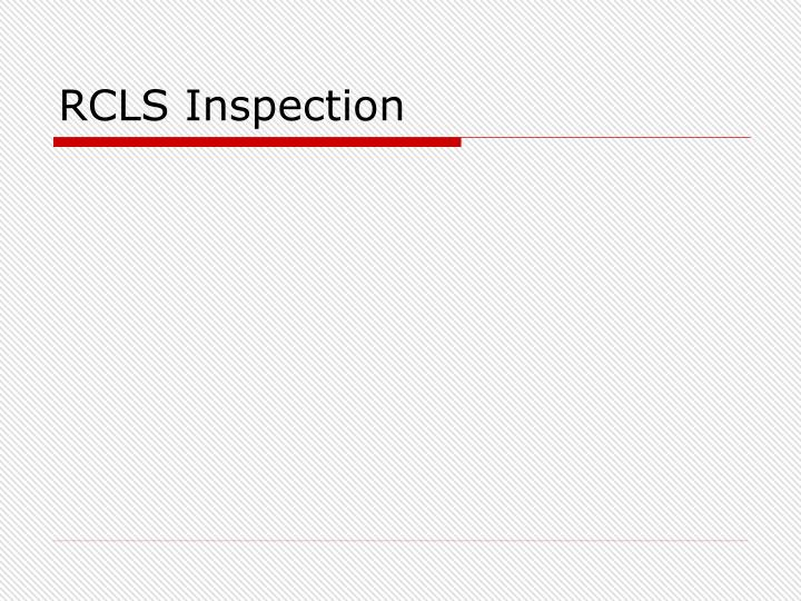RCLS Inspection