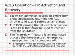 rcls operation tilt activation and recovery