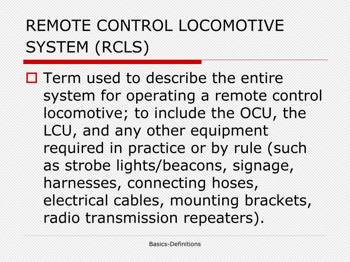 REMOTE CONTROL LOCOMOTIVE SYSTEM (RCLS)
