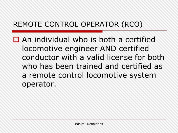 REMOTE CONTROL OPERATOR (RCO)
