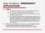 stop condition emergency application