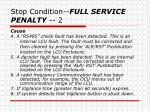 stop condition full service penalty 2