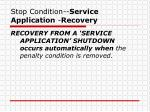 stop condition service application recovery