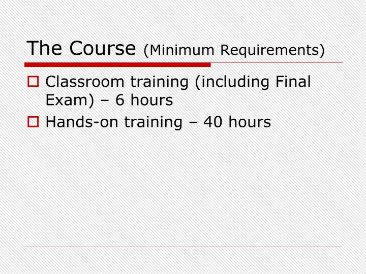 The course minimum requirements