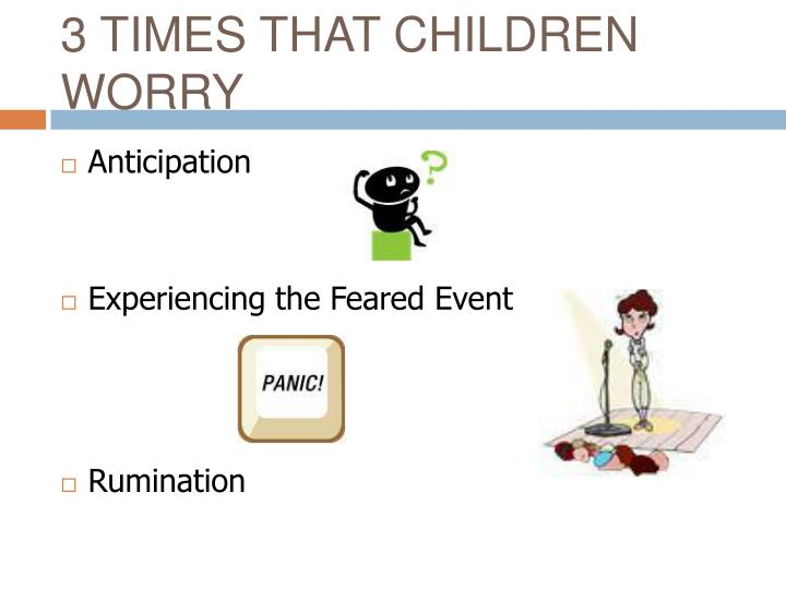 3 TIMES THAT CHILDREN WORRY