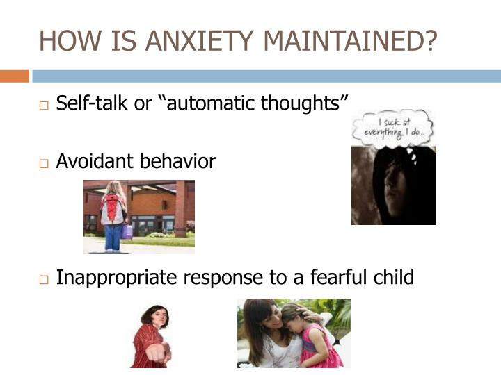 HOW IS ANXIETY MAINTAINED?