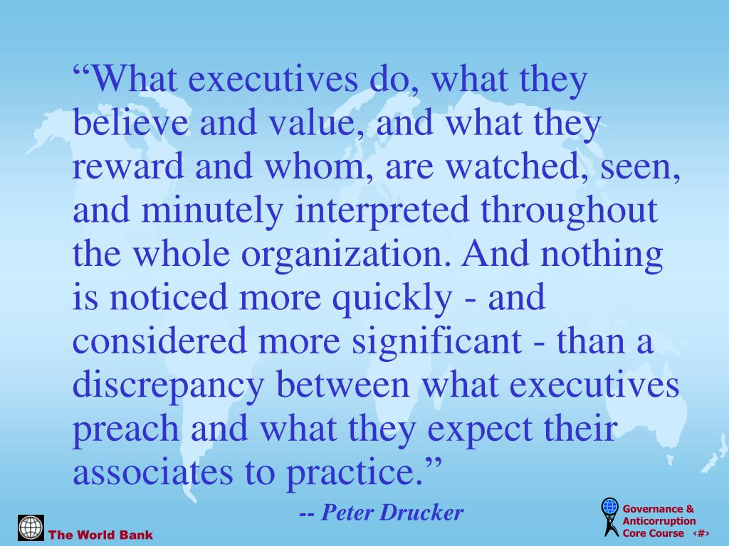 """What executives do, what they believe and value, and what they reward and whom, are watched, seen, and minutely interpreted throughout the whole organization. And nothing is noticed more quickly - and considered more significant - than a discrepancy between what executives preach and what they expect their associates to practice."""