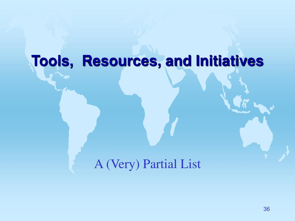 Tools,  Resources, and Initiatives