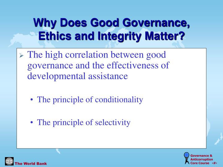 Why does good governance ethics and integrity matter