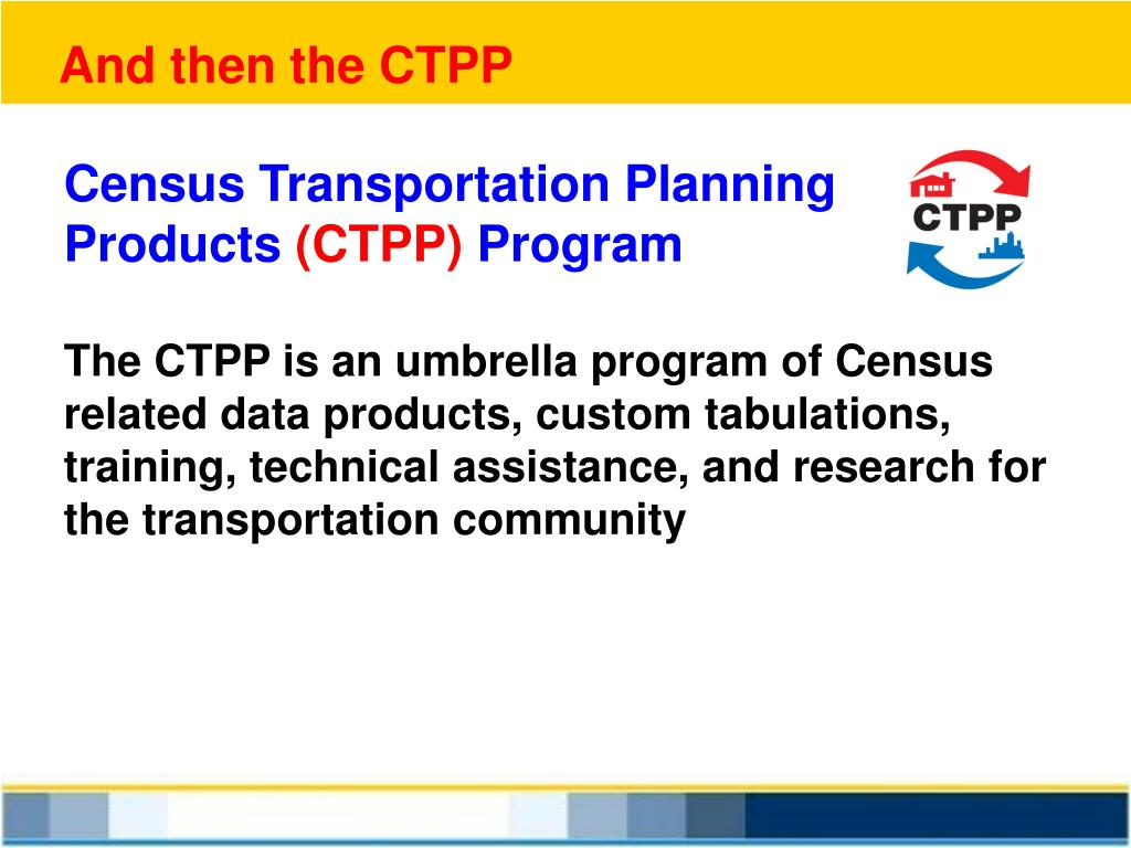 And then the CTPP
