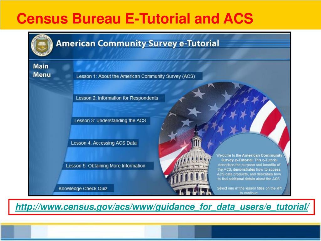 Census Bureau E-Tutorial and ACS