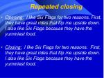 repeated closing