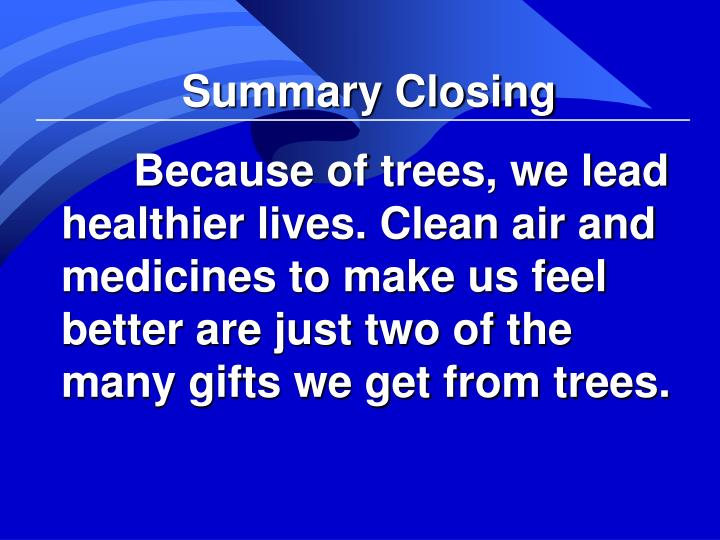 Summary Closing