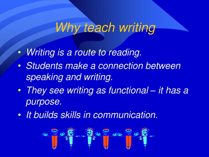 Why teach writing