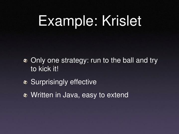 Example: Krislet
