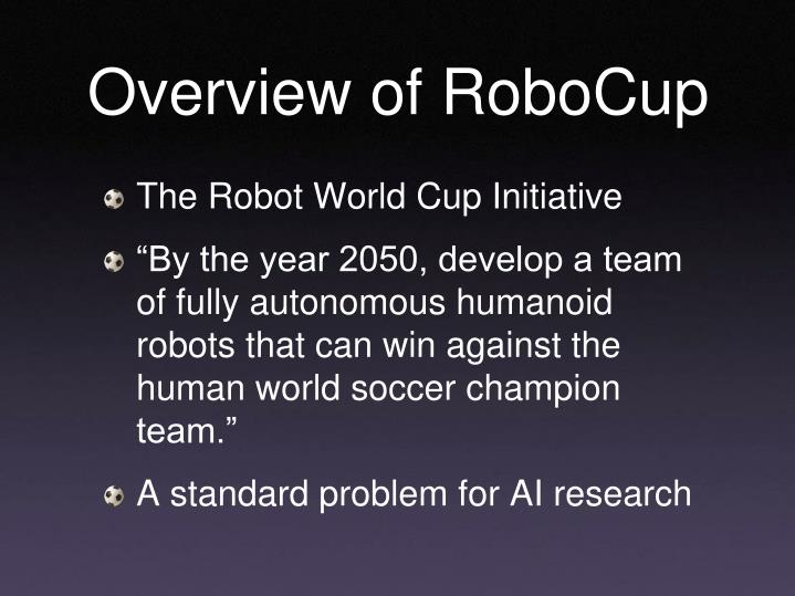 Overview of robocup