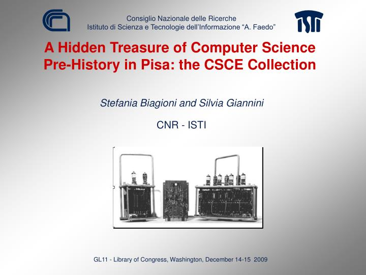 A hidden treasure of computer science pre history in pisa the csce collection l.jpg