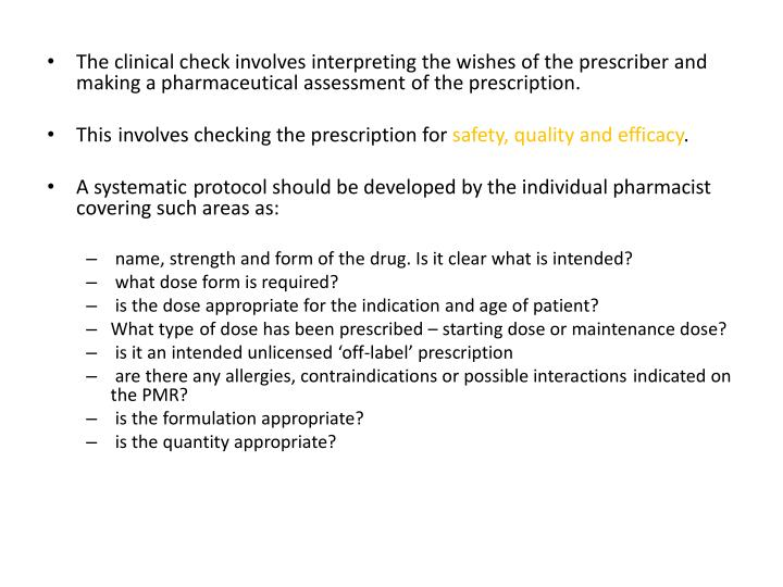The clinical check involves interpreting the wishes of the prescriber