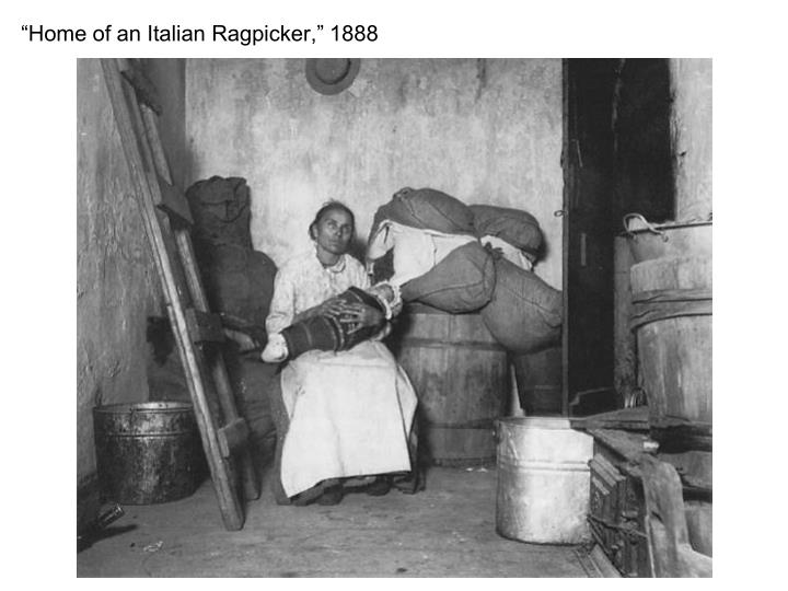 """Home of an Italian Ragpicker,"" 1888"