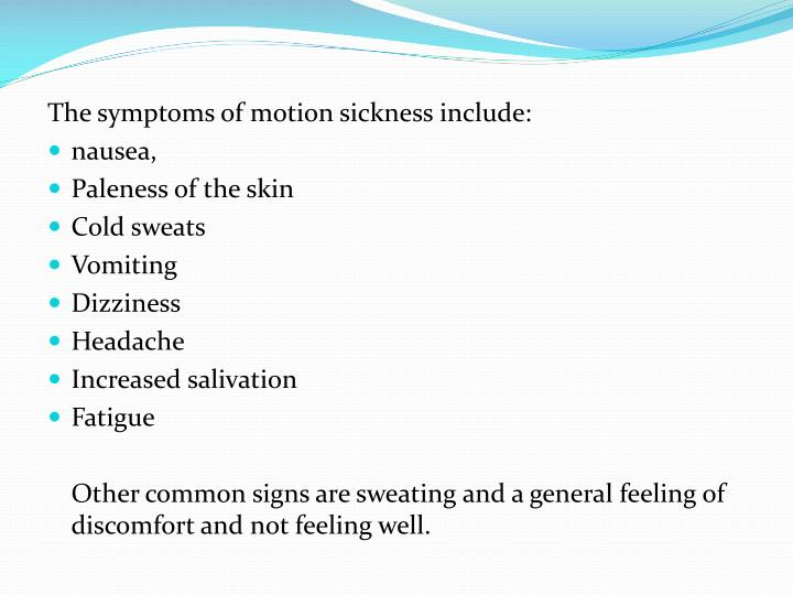 The symptoms of motion sickness include: