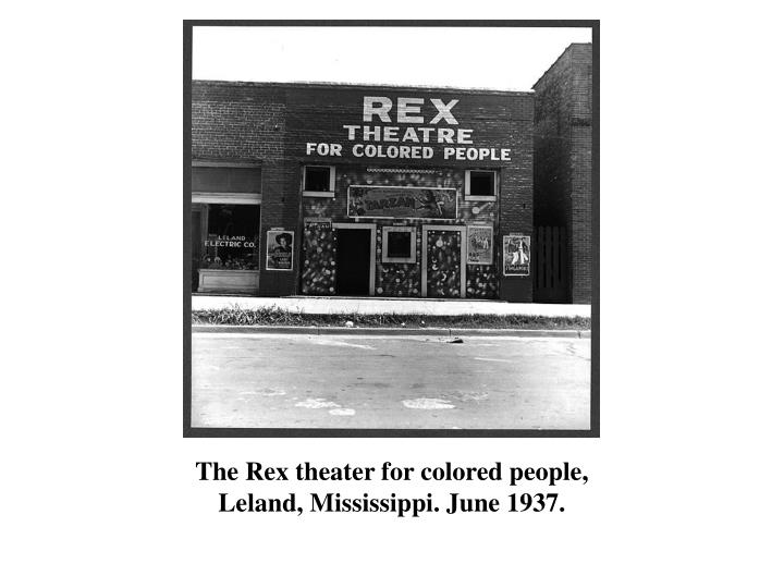 The Rex theater for colored people, Leland, Mississippi. June 1937.