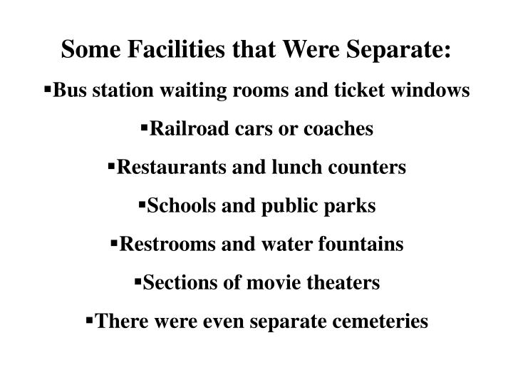 Some Facilities that Were Separate: