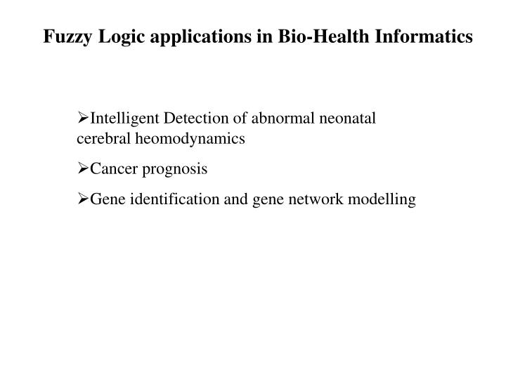 Fuzzy Logic applications in Bio-Health Informatics
