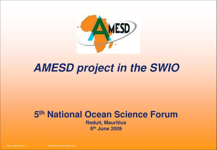 AMESD project in the SWIO